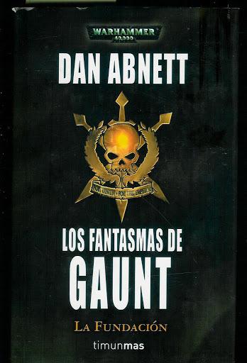 Los Fantasmas de Gaunt - La Fundación